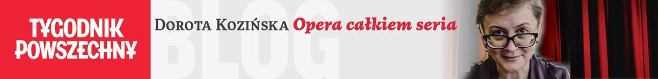 Dorota Kozińska: Opera całkiem seria